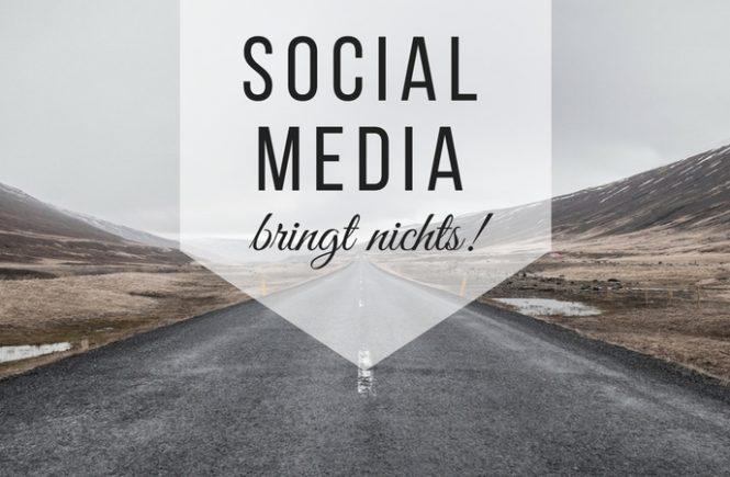 Gern gehört: Social Media bringt doch nichts!