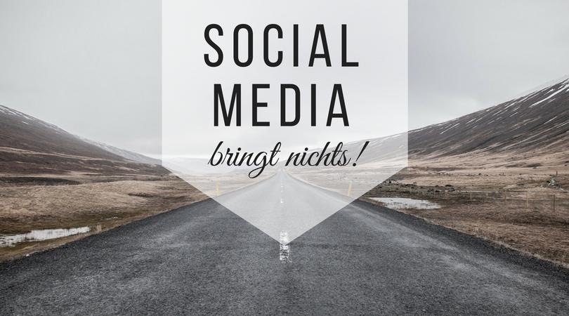 social media bringt nichts