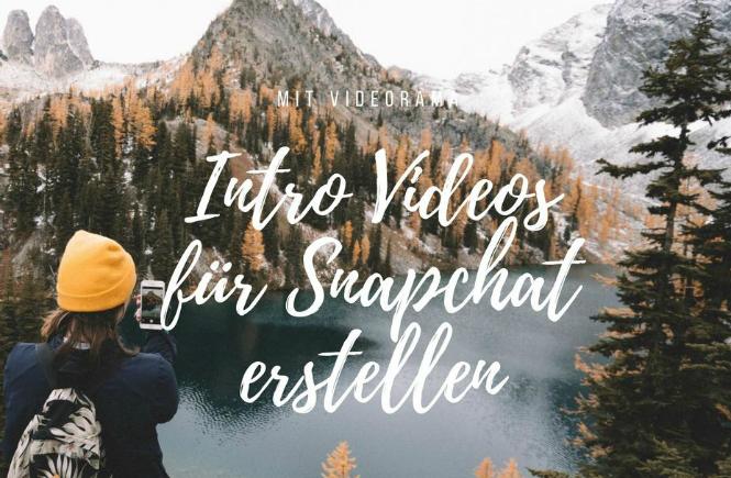 Videorama: Zum Erstellen von Introvideos für Snapchat