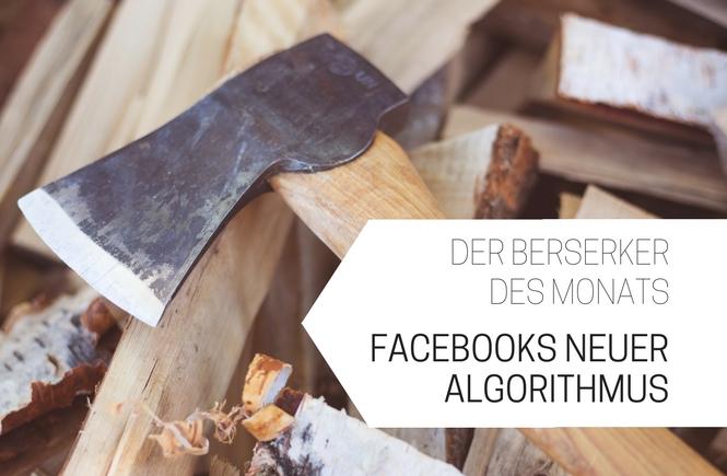Facebooks neuer Algorithmus senkt die organische Reichweite.
